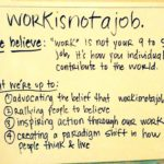 work is not a job (tu trabajo no es tu empleo)