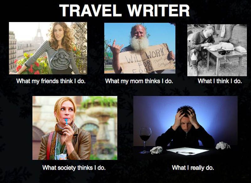 what-my-friends-think-i-do-what-i-actually-do-travel-writer