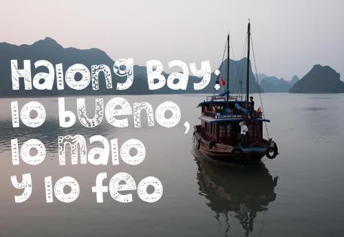 halong-bay-bueno-malo-feo