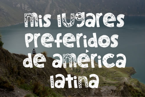 lugares-preferidos-america-latina