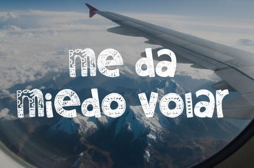 me-da-miedo-volar