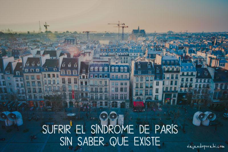 viajar-es-sufrir-el-sindrome-de-paris